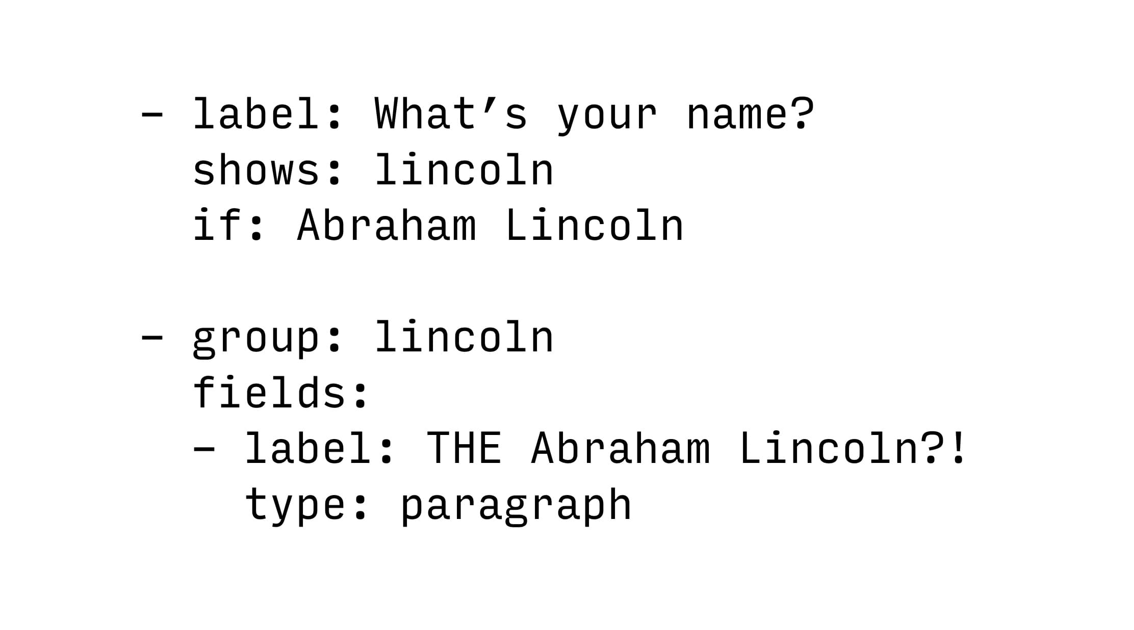 "Show ""THE Abraham Lincoln?!"" if the answer to ""What's your name?"" is ""Abraham Lincoln"""